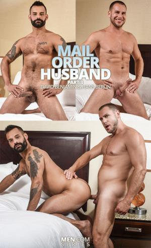 DrillMyHole – Mail Order Husband Part 3 – Hans Berlin fucks David Benjamin – Men.com