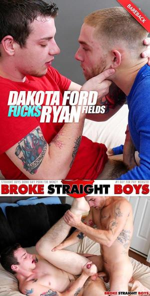 BrokeStraightBoys – Dakota Ford Fucks Ryan Fields – Bareback
