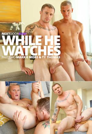 NextDoorRaw – While He Watches Part 2 – Markie More and Ty Thomas flip fuck – Bareback