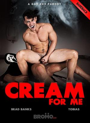 Bromo – Cream For Me: A Gay XXX Parody Part 2 – Brad Banks Fucks Tobias – Bareback