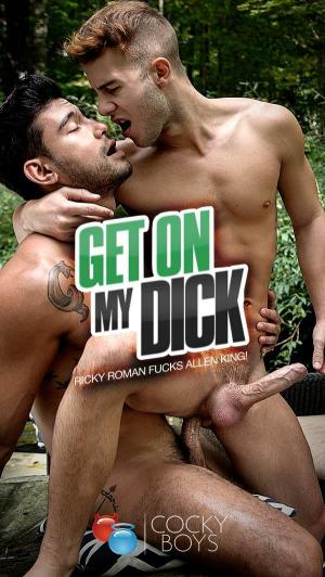 CockyBoys – Get On My Dick – Ricky Roman Fucks Allen King