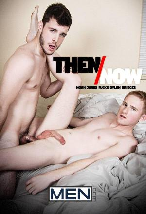 DrillMyHole – Then And Now – Noah Jones Fucks Dylan Bridges – Men.com