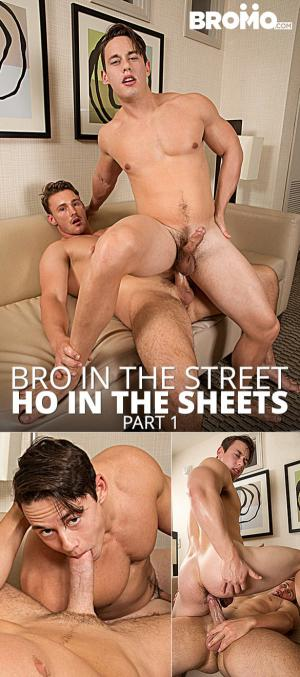 Bromo – Bro in the Street – Ho in the Sheets – Part 1 – Trevor Long bangs Tobias raw