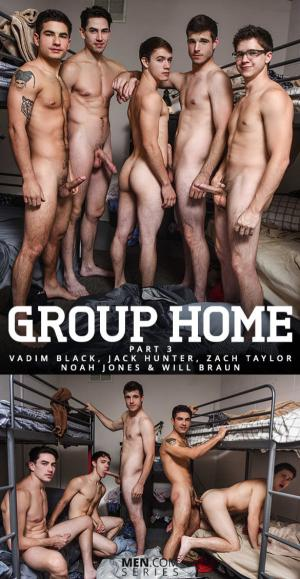 JizzOrgy – Group Home Part 3 – Jack Hunter, Noah Jones, Vadim Black, Will Braun & Zach Taylor – Men.com