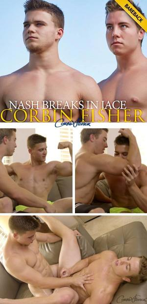CorbinFisher – Nash Breaks In Jace – Bareback