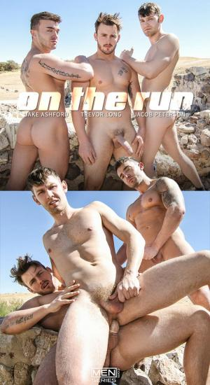 DrillMyHole – On The Run Part 2 – Jacob Peterson, Jake Ashford and Trevor Long – Men.com