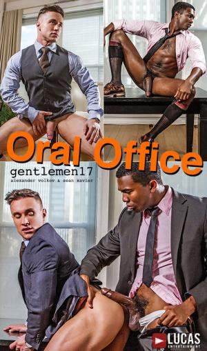 LucasEntertainment – Gentlemen 17: Oral Office – Alexander Volkov gets fucked raw by Sean Xavier and his 10-inch cock – Bareback