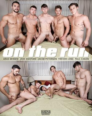 JizzOrgy – On The Run, Part 3 – Paul Canon, Arad Winwin, Trevor Long, Jacob Peterson & Jake Ashford – Men.com