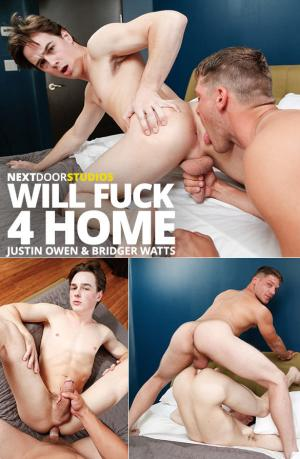 NextDoorStudios – Will Fuck 4 Home – Bridger Watts pounds Justin Owen