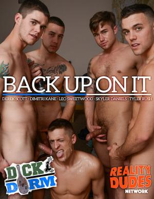 DickDorm – Back Up On It – Derek Scott, Dimitri Kane, Leo Sweetwood, Skyler Daniels & Tyler Rush – RealityDudes