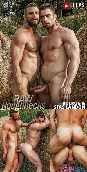 LucasEntertainment – Raw Roughnecks – Bulrog breeds Stas Landon