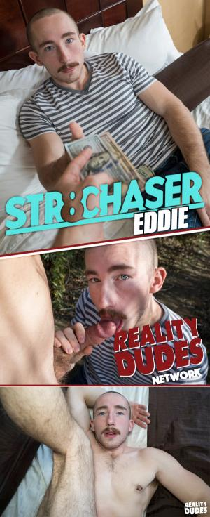 Str8Chaser – Eddie Willing to Take a Break to Score Some Cash – RealityDudes