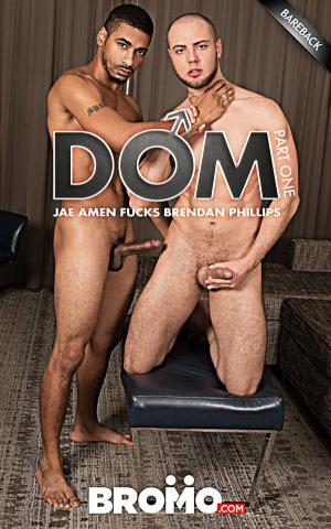 Bromo – DOM Part 1 – Jae Amen Fucks Brendan Phillips – Bareback