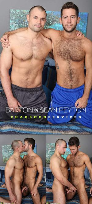 ChaosMen – Barton and Sean Peyton – Serviced