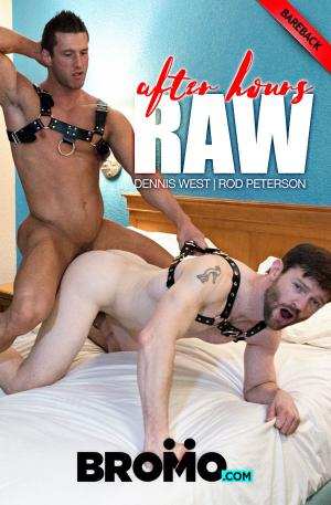 Bromo – After Hours RAW – Rod Peterson Fucks Dennis West – Bareback