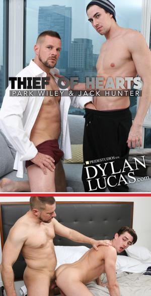 DylanLucas – Thief Of Hearts – Park Wiley and Jack Hunter Flip-Fuck