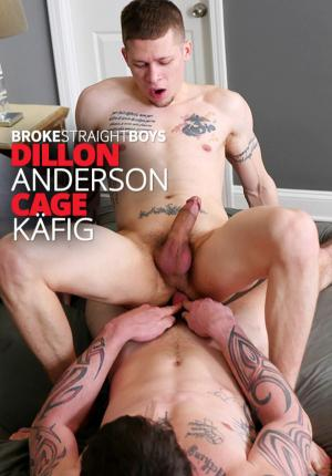 BrokeStraightBoys – Cage Käfig dominates Dillon Anderson's tight ass – Bareback