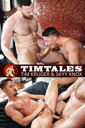 TimTales – Skyy Knox bottoms for big-dicked Tim Kruger
