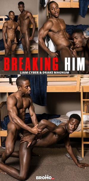 Bromo – Liam Breaking Him – Cyber pounds Drake Magnum raw
