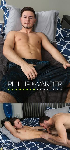 ChaosMen – Phillip and Vander – Serviced
