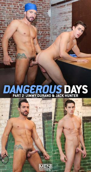 Drill My Hole – Dangerous Days Part 2 – Jimmy Durano bangs Jack Hunter – Men.com