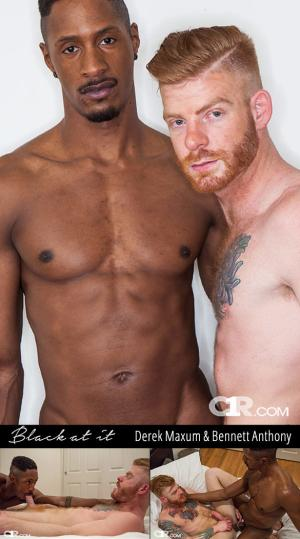 C1R – Black at It Scene 1 – Big-dicked Derek Maxum fucks Bennett Anthony