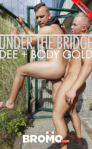 Bromo – Under The Bridge – Dee & Body Gold  – Bareback