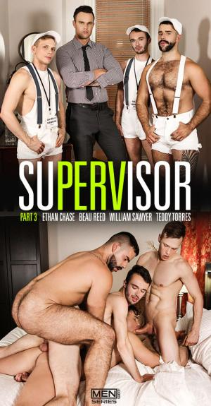 Men.com – SuPERVisor Part 3 – Beau Reed, Ethan Chase, Teddy Torres & William Sawyer's four-way fuck – TheGayOffice