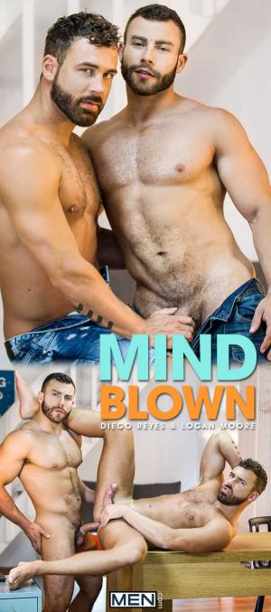 Men.com – Mind Blown – Diego Reyes fucks Logan Moore – DrillMyHole