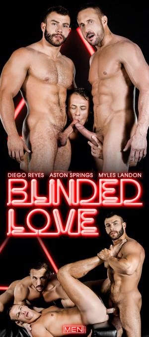 Men.com – Blinded Love – Diego Reyes & Myles Landon tag team Aston Springs – GodsofMen