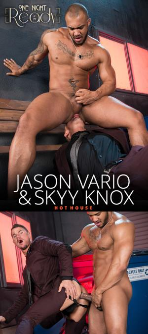 HotHouse – One Night at the Ready – Jason Vario fucks Skyy Knox