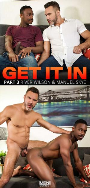 Men.com – Get It In Part 3 – Manuel Skye pounds River Wilson – DrillMyHole