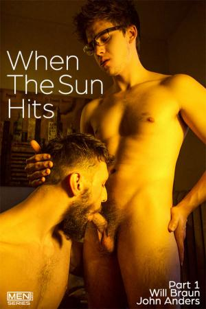Men.com – When The Sun Hits Part 1 – Will Braun fucks John Anders – DrillMyHole