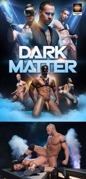 HotHouse – Dark Matter Scene 3 – Sean Zevran Fucks Beaux Banks
