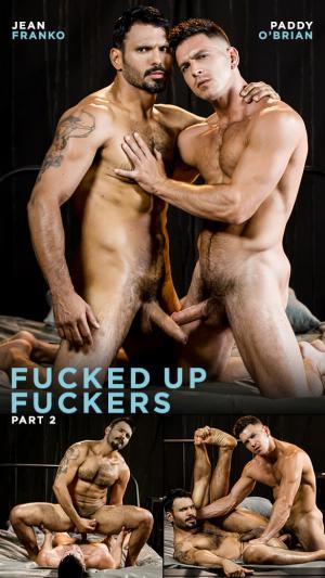 Men.com – Fucked Up Fuckers, Part 2 – Paddy O'Brian pounds Jean Franko – DrillMyHole
