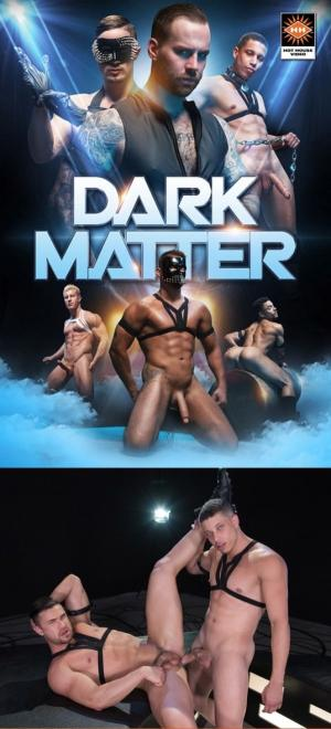 HotHouse – Dark Matter Scene 4 – Tony Shore Fucks Josh Conners