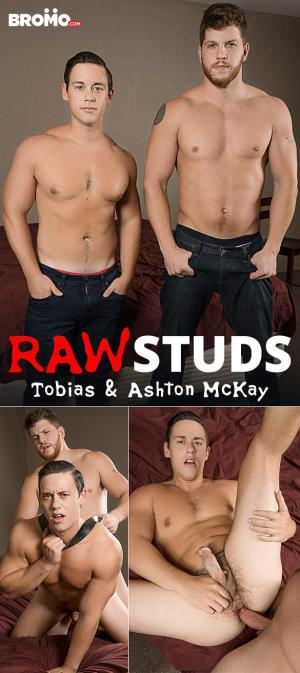 Bromo – Raw Studs – Ashton McKay fucks Tobias' eager hole hard – Bareback