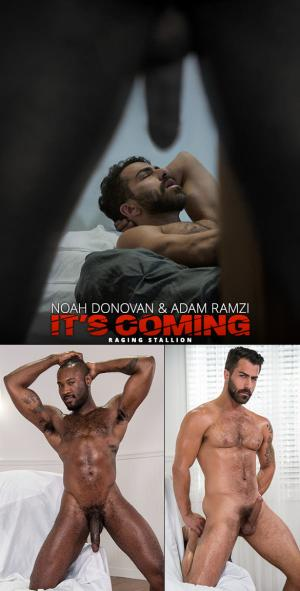 RagingStallion – It's Coming – Big-dicked Noah Donovan bangs Adam Ramzi