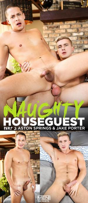 Men.com – Naughty Houseguest Part 2 – Jake Porter fucks Aston Springs – DrillMyHole