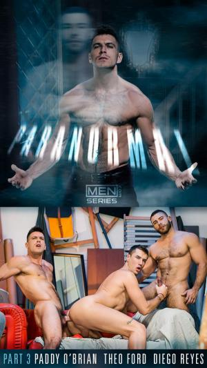 Men.com – Paranormal Part 3 – Paddy O'Brian, Theo Ford & Diego Reyes' hot threesome – DrillMyHole