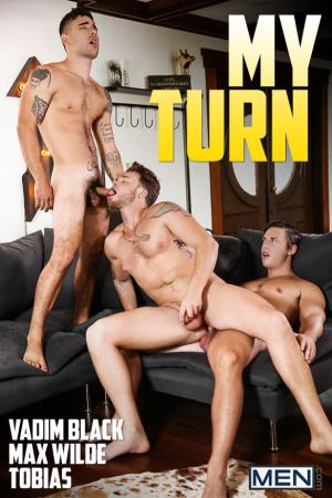 Men.com – My Turn – Tobias & Vadim Black fuck Max Wilde – DrillMyHole