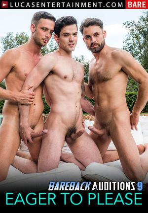 LucasEntertainment – Bareback Auditions 9: Eager To Please Scene 1 – Damon Heart & James Castle Double-Team Dakota Payne