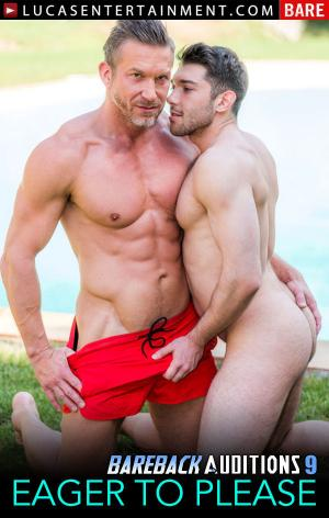 LucasEntertainment – Bareback Auditions 9: Eager To Please Scene 2 – Ben Batemen & Tomas Brand Flip-Fuck