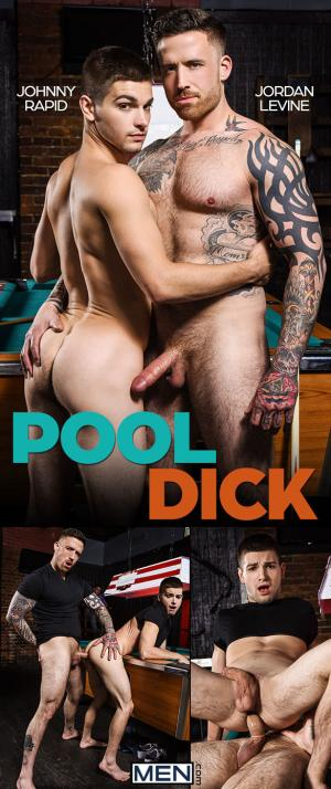 Men.com – Pool Dick – Jordan Levine bangs Johnny Rapid – DrillMyHole