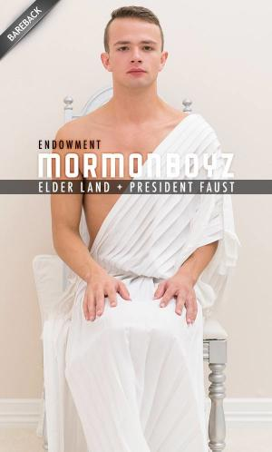 MormonBoyz – Elder Land Chapter 8 – Endowment – Elder Land & President Faust – Bareback