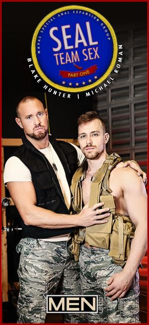 Men.com – Seal Team Sex Part 1 – Blake Hunter Fucks Michael Roman – DrillMyHole