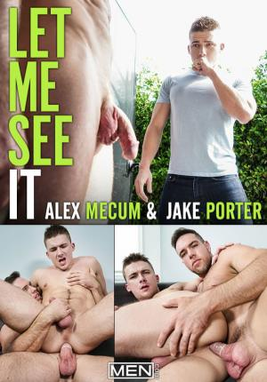Men.com – Let Me See It – Jake Porter rides Alex Mecum's big dick – Str8toGay