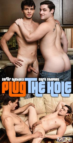 Men.com – Plug the Hole – Carter Michaels fucks Clark Campbell – DrillMyHole
