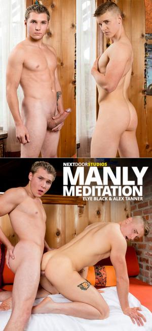NextDoorRaw – Manly Meditation – Elye Black barebacks Alex Tanner