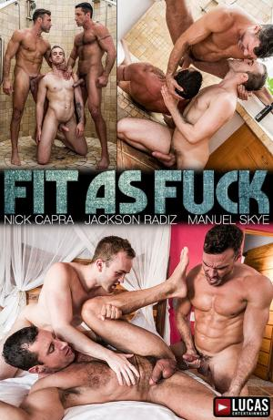 LucasEntertainment – Fit as Fuck – Nick Capra, Jackson Radiz & Manuel Skye's raw threeway